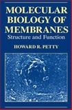 Molecular Biology of Membranes : Structure and Function, Petty, H. R., 1489911480