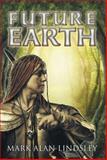 Future Earth, Mark Alan Lindsley, 1499051484