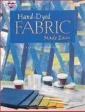 Hand-Dyed Fabric Made Easy, Buffington, Adriene, 1564771482