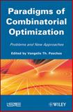 Paradigms of Combinatorial Optimization : Problems and New Approaches, Paschos, Vangelis T., 1848211481