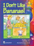 I Don't Like Bananas, Hojel, Barbara and Guy, Ginger F., 020135148X