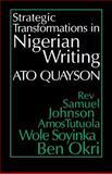 Strategic Transformations in Nigerian Writing, Quayson, Ato, 0253211484