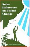 Solar Influences on Global Change, National Research Council Staff and Global Change Staff, 0309051487