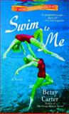 Swim to Me, Betsy Carter, 0553591487