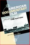 American Documentary Film : Projecting the Nation, Geiger, Jeffrey, 0748621482