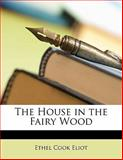 The House in the Fairy Wood, Ethel Cook Eliot, 1143461487