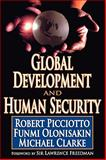Global Development and Human Security, Picciotto, Robert and Olonisakin, Funmi, 1412811481