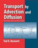 Transport by Advection and Diffusion, Bennett, Ted, 0470631481