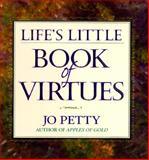 Life's Little Book of Virtues, Jo Petty, 0884861481