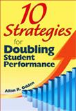 10 Strategies for Doubling Student Performance, , 1412971489