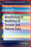 Morphological Modeling of Terrains and Volume Data, Comic, Lidija and De Floriani, Leila, 1493921487