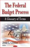 The Federal Budget Process : A Glossary of Terms, Gibbler, Jesse L., 1600211488