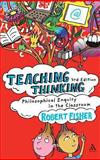 Teaching Thinking : Philosophical Enquiry in the Classroom, Fisher, Robert, 1847061486