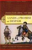 Lands of Promise and Despair : Chronicles of Early California, 1535-1846, Rose Marie Beebe, Robert M. Senkewicz, 1890771481