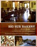 The Big Sur Bakery Cookbook, Michelle Rizzolo and Phillip Wojtowicz, 0061441481