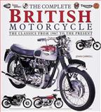 The Complete British Motorcycle, Carroll, John, 076031148X