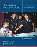 The Criminal Justice Network : An Introduction, Cox, Steven M. and Wade, John E., 0072321482