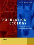 Population Ecology : An Introduction to Computer Simulations, Bernstein, Ruth, 0470851481