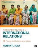 Perspectives on International Relations, Henry R. Nau, 1452241481