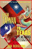 From Taiwan to Texas: Life in Mid-America, Ken Berglund, 1492221481