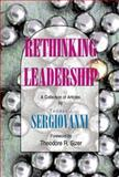 Rethinking Leadership : A Collection of Articles, Sergiovanni, Thomas, 1575171481