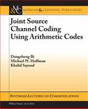 State Machine Interpretation of Arithmetic Codes for Joint Source and Channel Coding, Bi, Dongsheng and Hoffman, Michael W., 1608451488