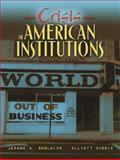 Crisis in American Institutions, Skolnick, Jerome H. and Currie, Elliot, 0205371485