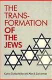The Transformation of the Jews, Goldscheider, Calvin and Zuckerman, Alan S., 0226301486