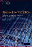 Iterative Error Correction : Turbo, Low-Density Parity-Check and Repeat-Accumulate Codes, Johnson, Sarah, 0521871484