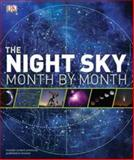 The Night Sky Month by Month, Dorling Kindersley Publishing Staff, 0756671485