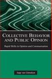 Collective Behavior and Public Opinion : Rapid Shifts in Opinion and Communication, van Ginneken, Jaap, 0805861483