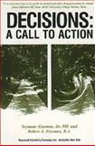 Decisions : A Call to Action, Eiseman, Seymour and Eiseman, Robert A., 0895031485