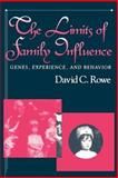 The Limits of Family Influence : Genes, Experience, and Behavior, Rowe, David C., 0898621488