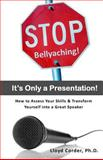 Stop Bellyaching! It's Only a Presentation!, Lloyd Corder, 1463741480