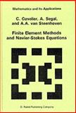 Finite Element Methods and Navier-Strokes Equations, Cuvelier, C. and Segal, A., 9027721483