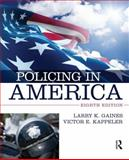 Policing in America, Gaines, Larry K. and Kappeler, Victor E., 0323311482