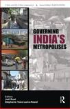 Governing India's Metropolises : Case Studies of Four Cities, Lama-Rewal, Stéphanie Tawa and Ruet, Joel, 041555148X