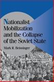 Nationalist Mobilization and the Collapse of the Soviet State, Beissinger, Mark R., 052100148X