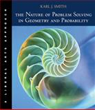 The Nature of Problem Solving in Geometry and Probability : A Liberal Arts Approach, Smith, Karl J., 0534421482