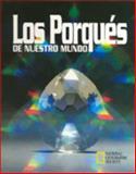 Los Porques de Nuestro Mundo, National Geographic Society, 0915741482