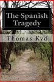 The Spanish Tragedy, Thomas Kyd, 1499781482