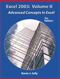 Excel 2003 : Advanced Concepts in Excel, Jolly, Karen J., 1576761487