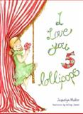 I Love You 5 Lollipops, Jaquelyn Muller, 0646591495