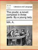 The Prude; a Novel, Ma. A., 1170651496