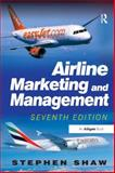 Airline Marketing and Management, Shaw, Stephen, 1409401499
