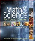 Math and Science for Young Children, Charlesworth, Rosalind and Lind, Karen K., 141800149X
