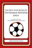 The Best Ever Book of Tottenham Hotspur Jokes, Mark Young, 1478331496