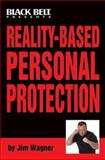 Reality-Based Personal Protection, Jim Wagner, 0897501497