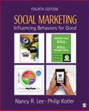 Social Marketing : Influencing Behaviors for Good, Kotler, Philip and Lee, Nancy R., 1412981492