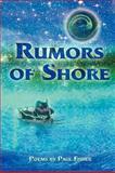 Rumors of Shore, Paul Fisher, 1421891492